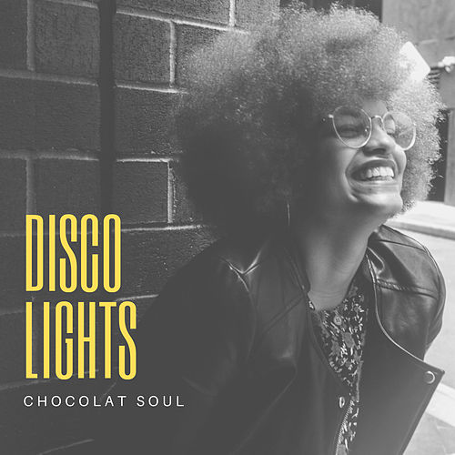 Chocolat Soul - Disco Lights